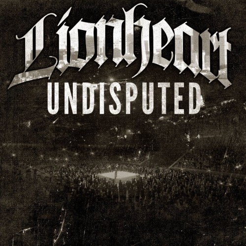 Lionheart - Undisputed (2012)